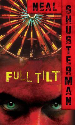 Full Tilt by Neal Shusterman