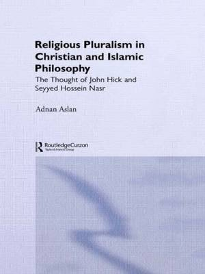 Religious Pluralism in Christian and Islamic Philosophy book