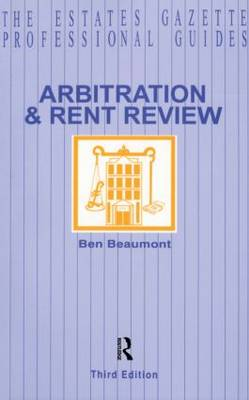 Arbitration and Rent Review by Ben Beaumont