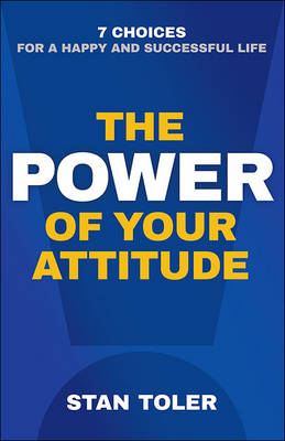Power of Your Attitude by Stan Toler