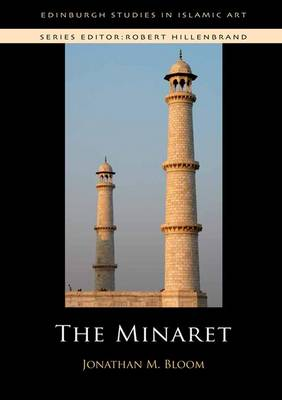 The Minaret by Jonathan M. Bloom