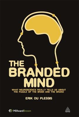 The Branded Mind by Erik Du Plessis