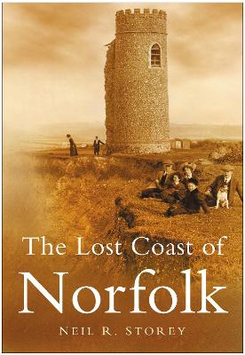 The Lost Coast of Norfolk by Neil R Storey