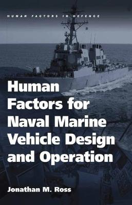 Human Factors for Naval Marine Vehicle Design and Operation by Jonathan M. Ross