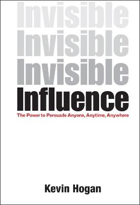 Invisible Influence by Kevin Hogan