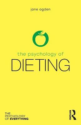 The Psychology of Dieting by Jane Ogden