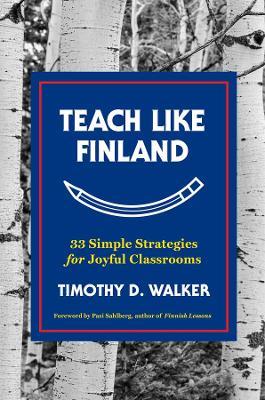 Teach Like Finland by Timothy D. Walker