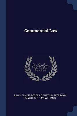 Commercial Law by Ralph Ernest Rogers