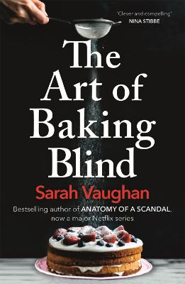 The Art of Baking Blind by Sarah Vaughan