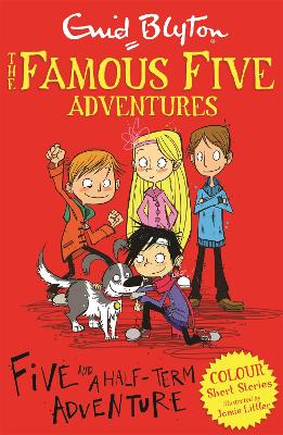 Famous Five Colour Short Stories: Five and a Half-Term Adventure by Enid Blyton
