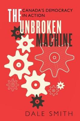 Unbroken Machine by Dale Smith