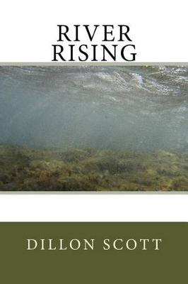 River Rising by Dillon Ray Scott