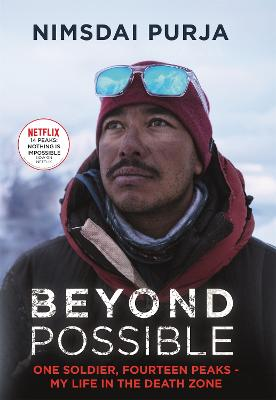 Beyond Possible: One Soldier, Fourteen Peaks - My Life In The Death Zone by Nimsdai Purja