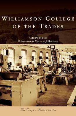 Williamson College of the Trades by Andrew Miller