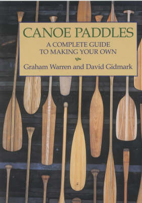 Canoe Paddles by Graham Warren
