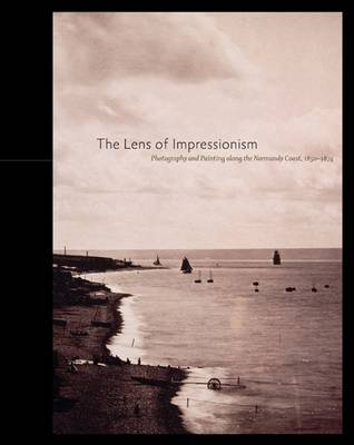 The Lens of Impressionism by Sylvie Aubenas
