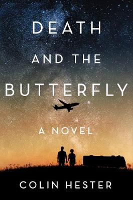 Death And The Butterfly: A Novel by Colin Hester