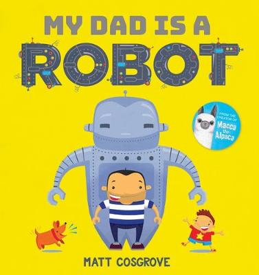 My Dad is a Robot book
