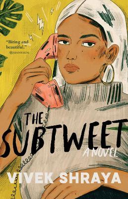 The Subtweet: A Novel by Vivek Shraya