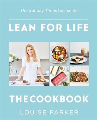The Louise Parker Method: Lean for Life: The Cookbook by Louise Parker