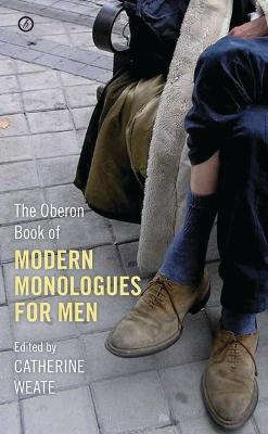 The Oberon Book of Modern Monologues for Men by Catherine Weate