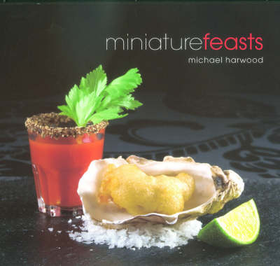 Miniature Feasts by Michael Harwood