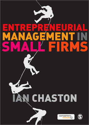 Entrepreneurial Management in Small Firms by Ian Chaston