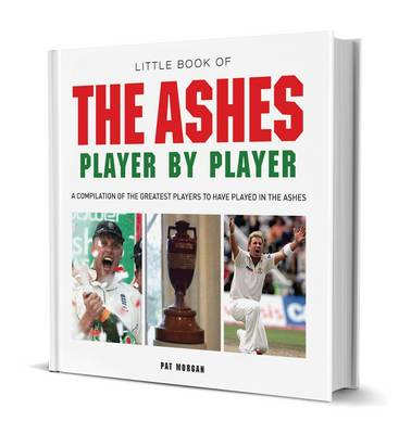 Little Book of Ashes Player by Player by Pat Morgan