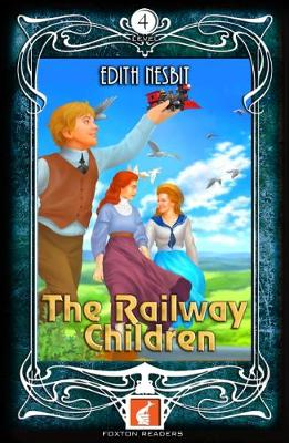 Railway Children - Foxton Readers Level 4 - 1300 Headwords (B1/B2) Graded ELT / ESL / EAL Readers by Edith Nesbit