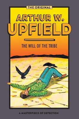 The Will of the Tribe by Arthur Upfield