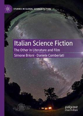Italian Science Fiction: The Other in Literature and Film by Simone Brioni