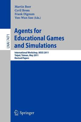 Agents for Educational Games and Simulations by Martin Beer