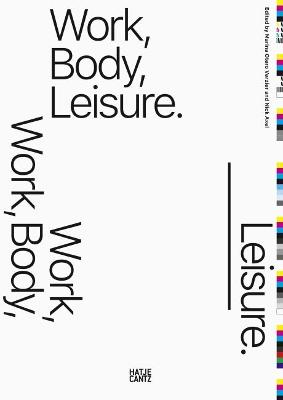 Work, Body, Leisure by Nick Axel