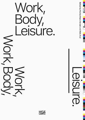 Work, Body, Leisure by Marina Otero Verzier