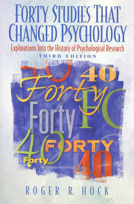 Forty Studies That Changed Psychology by Roger R. Hock