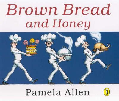 Brown Bread and Honey by Pamela Allen