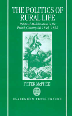 Politics of Rural Life by Peter McPhee