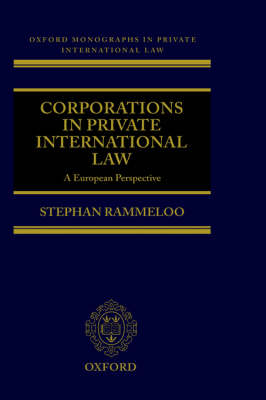 Corporations in Private International Law by Stephan Rammeloo
