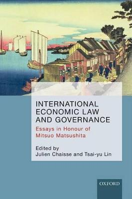 International Economic Law and Governance by Julien Chaisse