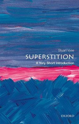 Superstition: A Very Short Introduction by Stuart Vyse