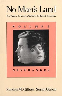No Man's Land No Man's Land Sexchanges Volume 2 by Sandra M. Gilbert