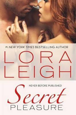 Secret Pleasure by Lora Leigh