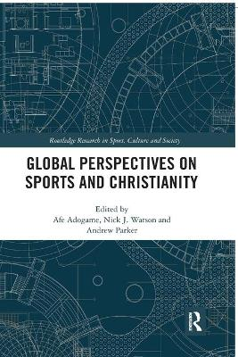 Global Perspectives on Sports and Christianity by Afe Adogame