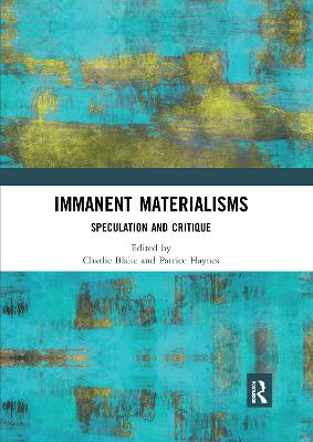Immanent Materialisms: Speculation and critique by Charlie Blake