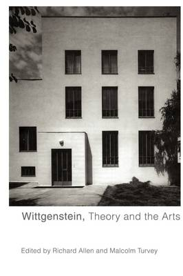 Wittgenstein, Theory and the Arts by Micheline R. Ishay