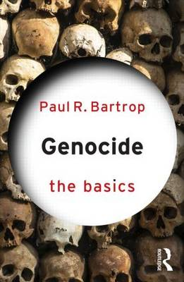 Genocide: The Basics by Paul R. Bartrop
