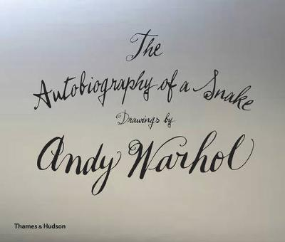 Autobiography of a Snake: Drawings by Andy Warhol book
