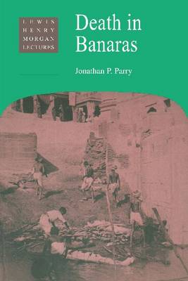 Death in Banaras by Jonathan P. Parry