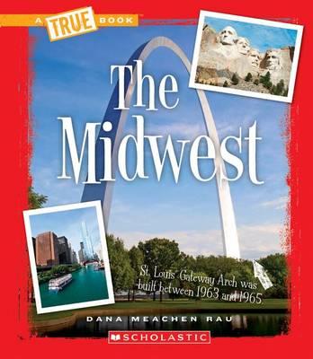 The Midwest by Dana Meachen Rau