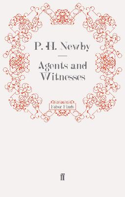 Agents and Witnesses by P. H. Newby